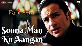 Gambar cover Soona Man Ka Aangan | Parineeta | Saif Ali Khan & Vidya Balan | Sonu Nigam & Shreya Ghoshal