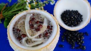 Cách nấu CHÈ ĐẬU ĐEN Kiểu Thái đặc biệt thơm ngon - Món Ăn Ngon