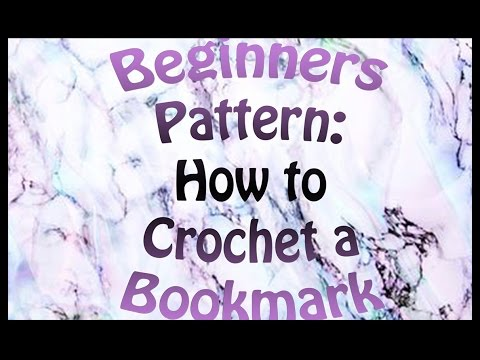 Beginner Patterns How To Crochet A Bookmark Youtube