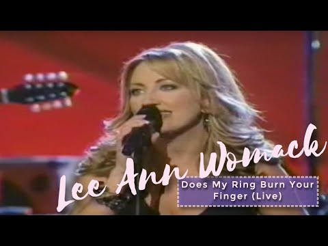 Lee Ann Womack – Does My Ring Burn Your Finger (Live)