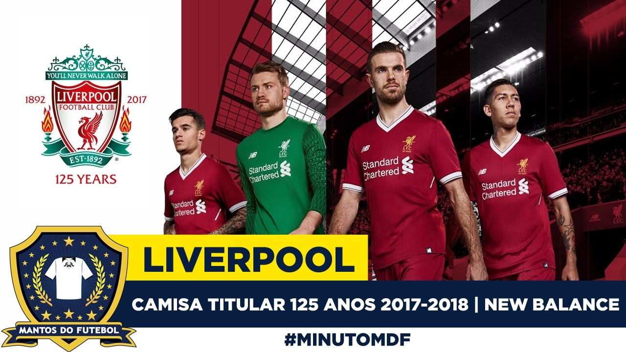 🐦 Camisa dos 125 anos do Liverpool 2017-2018 New Balance - YouTube fc8495ddaef