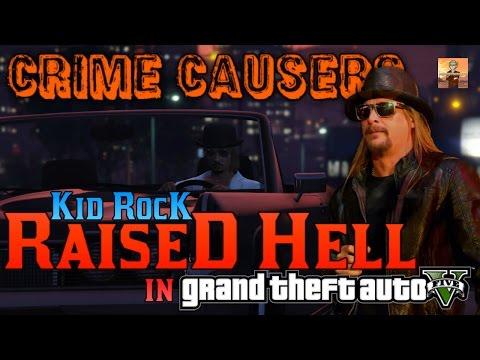 GTA V Crime Causers Episode #22: Kid Rock Raised Hell in GTA 5!!! (GTA 5 Gameplay)