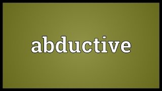 Abductive Meaning