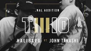 TWIO3 : #5 HALIBAVG vs JOHN TAKASHI (FINAL AUDITION)   RAP IS NOW