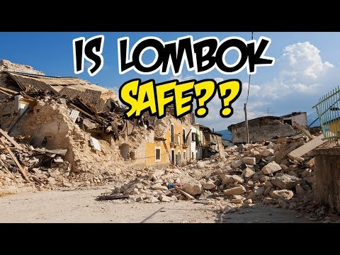 IS LOMBOK SAFE? LOMBOK EARTHQUAKE - 2019