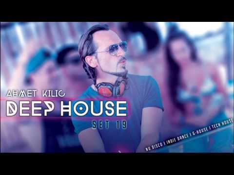DEEP HOUSE SET 19 C - AHMET KILIC