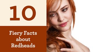 10 Fiery Facts about Redheads
