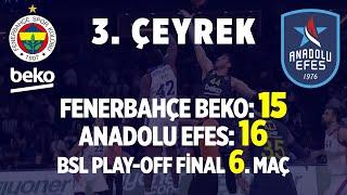 Gambar cover Fenerbahçe Beko - Anadolu Efes Final Serisi Altıncı Maç 3. Çeyrek (Tüm Basketler)