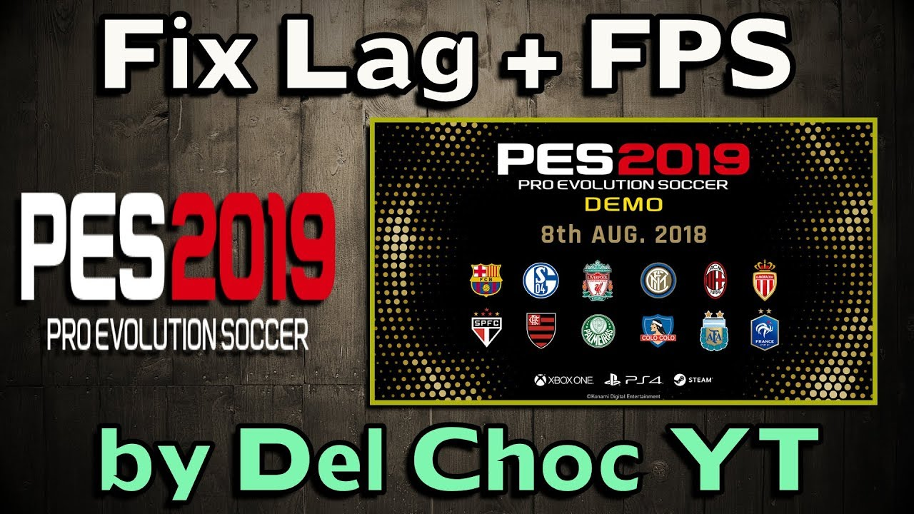 PES 2019 (Demo + Full) Fix Lag FPS and Stuttering | Easy Fix by Del Choc