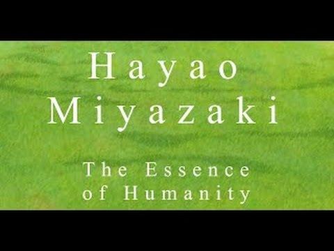 Hayao Miyazaki - The Essence of Humanity ^^!!