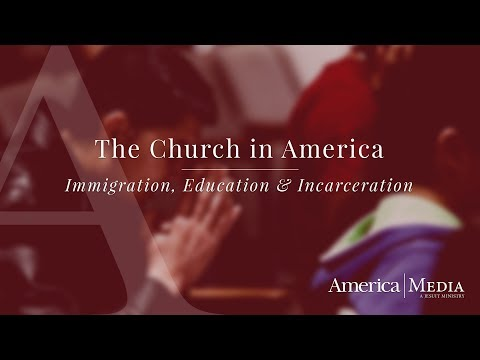 The Church in America: Immigration, Education & Incarceration