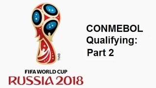 2018 FIFA World Cup: South American Qualifying - Part 2