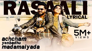 Rasaali Official Single  Achcham Yenbadhu Madamaiyada  A R Rahman  Lyric Video