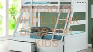 AWESOME WHITE BUNK BEDS FOR KIDS