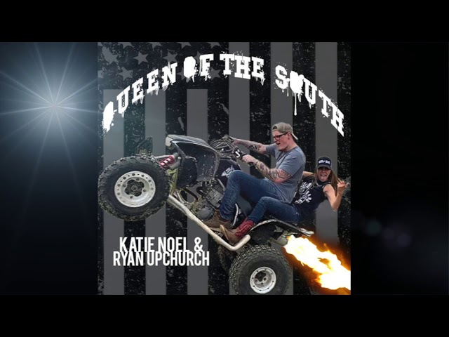 """Katie Noel & Ryan Upchurch """"Queen Of The South"""" (Official Audio)"""