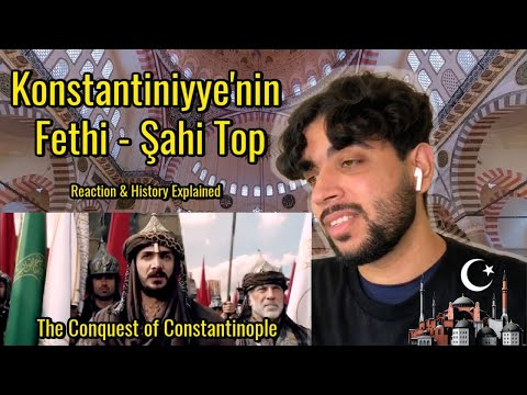 Konstantiniyye'nin Fethi - Şahi Top | Conquest of Constantinople 1453 | Reaction and Review