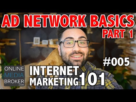What Is An Ad Network? Internet Marketing 101 #005
