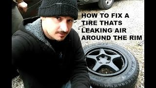 How to Fix a Tire That Is Leaking Air At The Rim / Trick And Tip