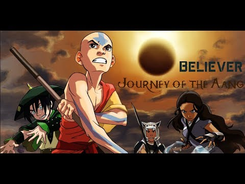 The Journey Of The Aang | Believer | Avatar: The Last Airbender