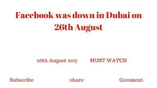 Why Facebook is down in Dubai on 26th August 2017
