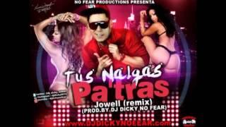 Jowell - Tus Nalgas Pa Tras Prod. By Dj Dicky ORIGINAL REGGAETON MIX SEPTIEMBRE 2013