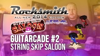 "Rocksmith 2014: Guitarcade :: ""String  Skip Saloon"" // LET"