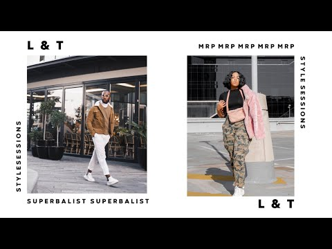 L & T  STYLE SESSIONS  |  MRP & SUPERBALIST WINTER LOOKS [4K HD]
