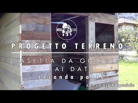 CASETTA DA GIARDINO FAI DA TE - terza parte | PROGETTO TERRENO #011