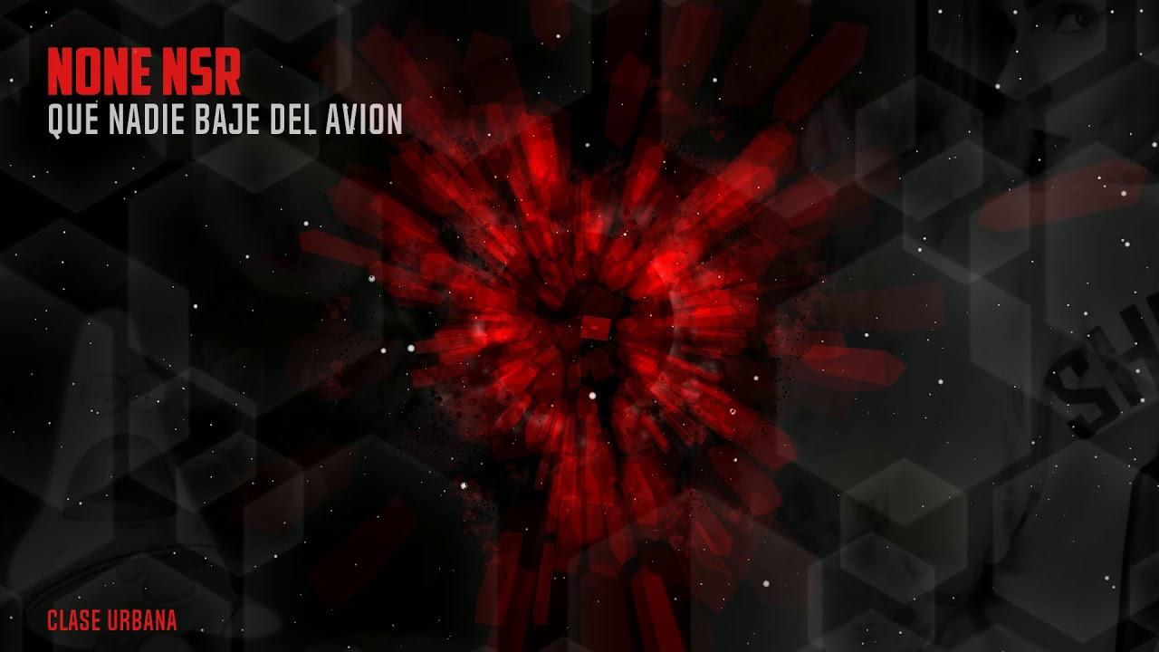 None Nsr - Que Nadie Baje Del Avion (Prod. Agw Music)