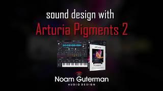 Sound Design with Arturia Pigments 2