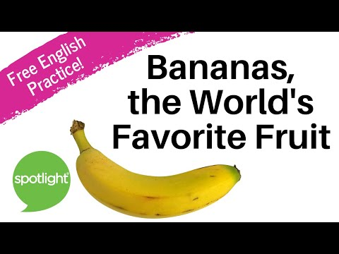 """Bananas, the World's Favourite Fruit"" - practice English with Spotlight"