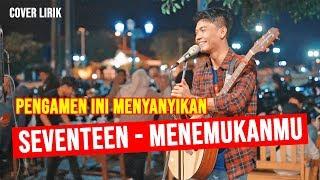 Gambar Menemukanmu - Seventeen  Lirik  Cover By Tri Suaka - Pendopo Lawas