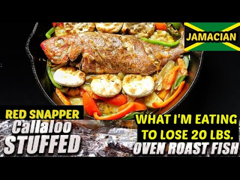 OVEN ROASTED CALLALOO STUFFED RED SNAPPER FISH FOR WEIGHT LOSS | WHAT I'M EATING TO LOSE 20 LBS.