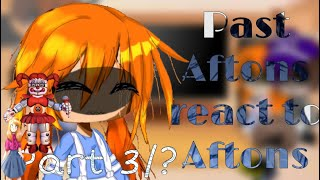 Past Aftons react to future Aftons||Elizabeth afton||part 3/?||My Au|FNaF