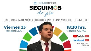 Conferencia: La creación de oportunidades y la Responsabilidad del Privilegio