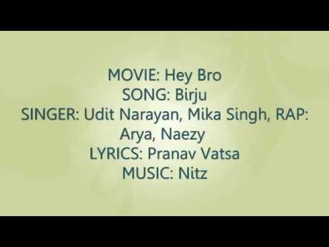 Birju Video Song With Lyrics   Hey Bro