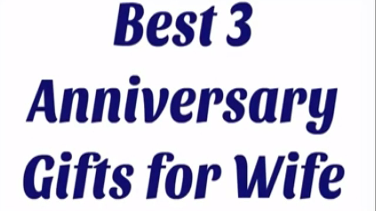best 3 anniversary gifts for wife youtube