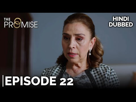 The Promise Episode 22 (Hindi Dubbed)
