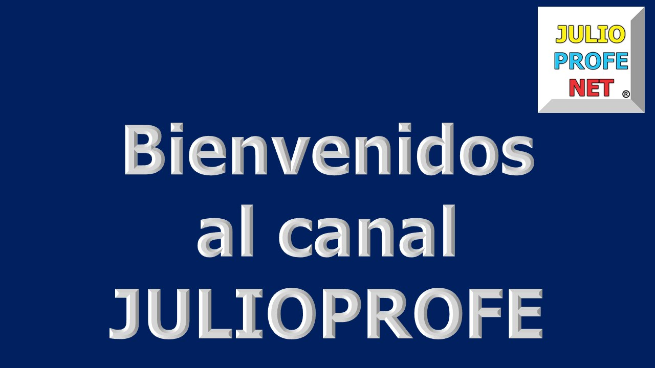 BIENVENIDOS AL CANAL JULIOPROFE