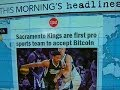 Headlines at 8:30: Sacramento Kings to accept bitcoins for tickets and merchandise