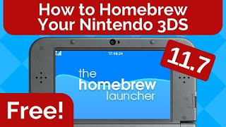 How to Homebrew Your Nintendo 3DS 11.7 For FREE