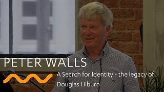 Peter Walls: A Search for Identity - the legacy of Douglas Lilburn