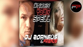 DJ Zorneus & Friends - Under Your Spell (Original Radio Edit)