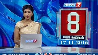 News @ 8 PM   News7 Tamil   17/11/2016