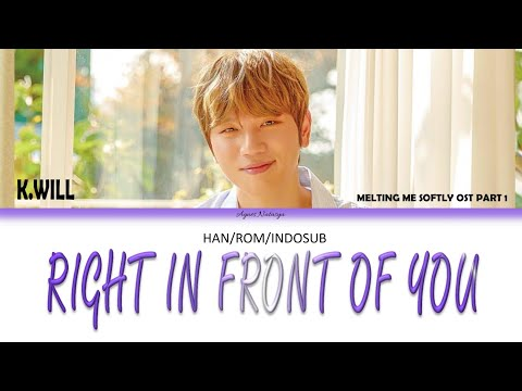 [Han/Rom/Indosub] K.WILL(게이윌)-Right In Front Of You Color Coded Melting Me Softly Ost Part 1