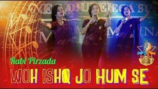 Woh Ishq Jo Hum Sey - Rabi Pirzada Ignites Love Again