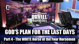 EXPLOSIVE!! The WHITE HORSE of the Four Horsemen is riding! Part 4 of The Daniel Prophecies