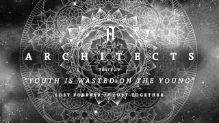 Скачать Architects Youth Is Wasted On The Young Full Album Stream
