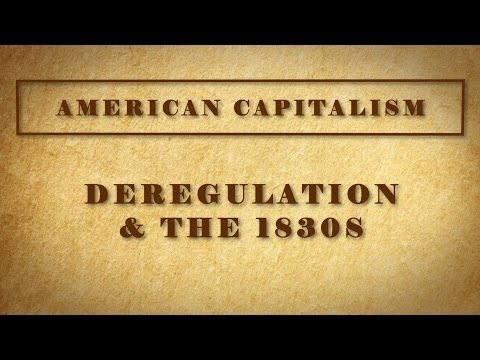 Deregulation & the 1830s