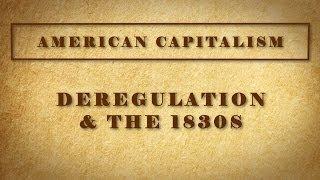 Deregulation & the 1830s